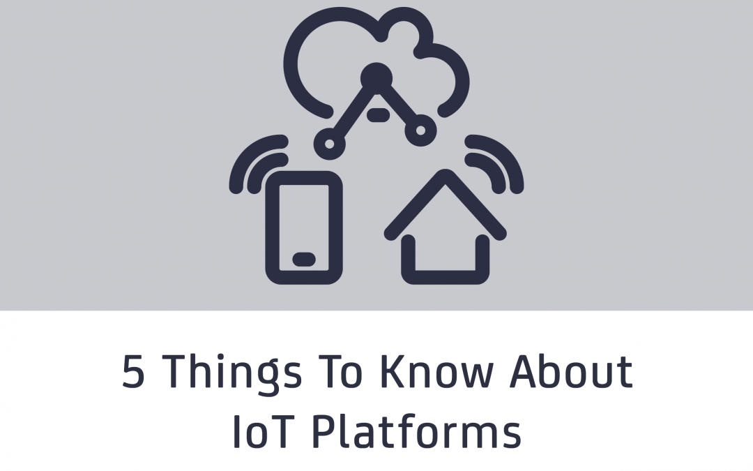 5 things to know about the IoT Platform ecosystem