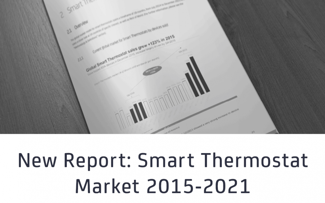 Global Smart Thermostat Market Grew 123% In 2015, Indicating Smart Home Is Finally Becoming Mainstream