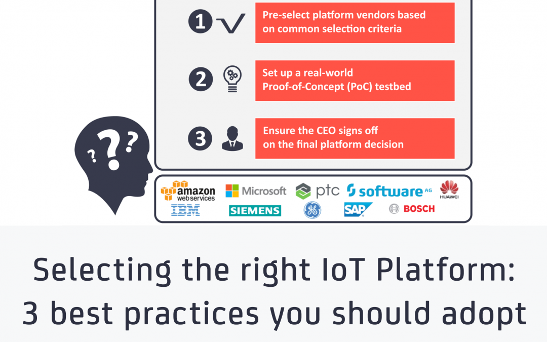 Selecting the right IoT Platform: 3 best practices you should adopt