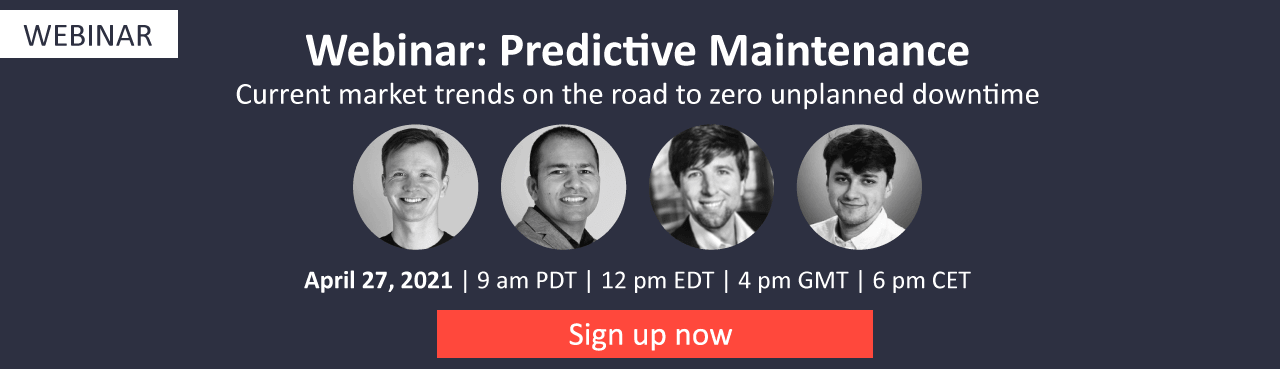 Webinar: Predictive Maintenance: Current market trends on the road to zero unplanned downtime
